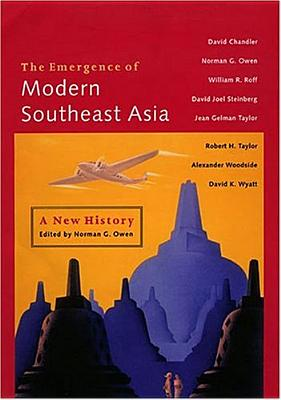 The Emergence Of Modern Southeast Asia By Owen, Norman G. (EDT)/ Chandler, David (EDT)/ Roff, William R. (EDT)
